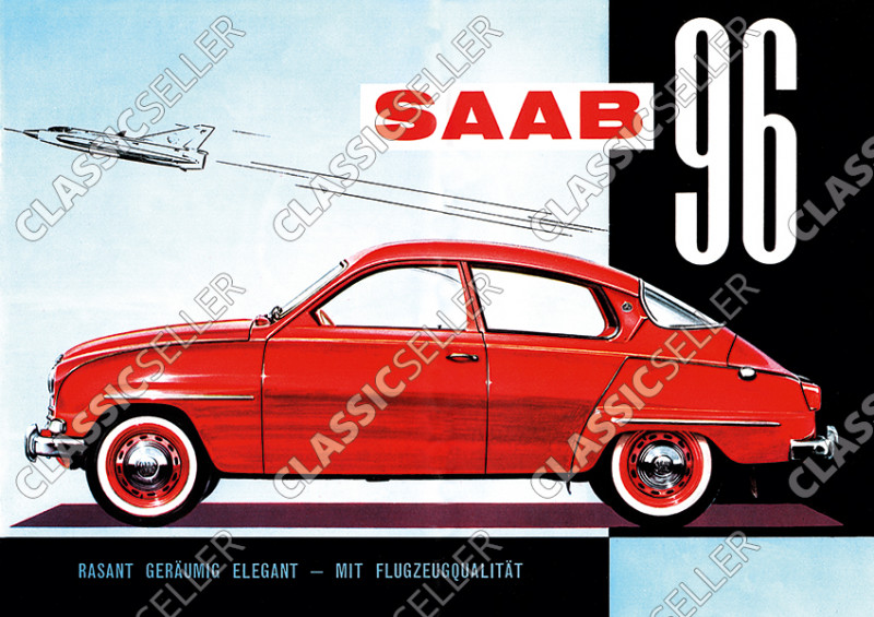"""Saab 96 """"Rasant Geräumig Elegant - mit Flugzeugqualität"""" Auto PKW Poster Plakat Bild"""